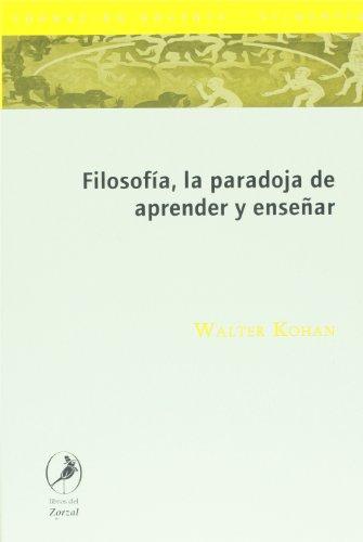 9789875991033: Filosofia, la paradoja de aprender y ensenar (Spanish Edition)