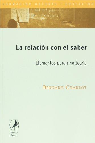 La relación con el saber: elementos para: Charlot, Bernard
