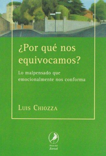 Por que nos equivocamos? Lo malpensado que emocionalmente nos conforma (Spanish Edition): Luis ...