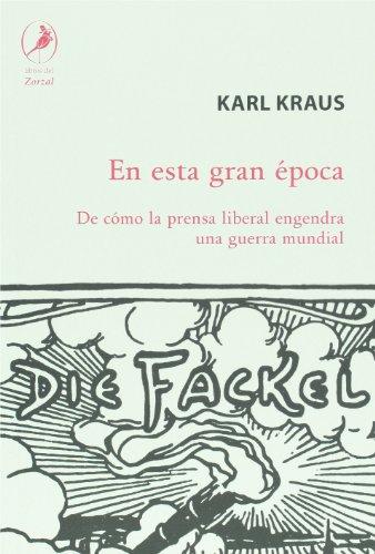 9789875991323: En esta gran epoca. De como la prensa liberal engendra una guerra mundial (Spanish Edition)