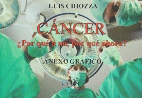 9789875991729: Cancer. Por que a mi, por que ahora? Anexo grafico (Spanish Edition)