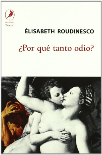 Por que tanto odio? / Why so Much Hate? (Spanish Edition): Elisabeth Roudinesco, Laura Folica (...