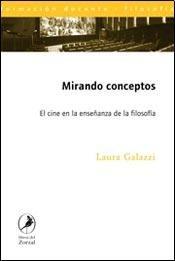 9789875992054: Mirando conceptos : el cine en la enseñanza de la filosofía