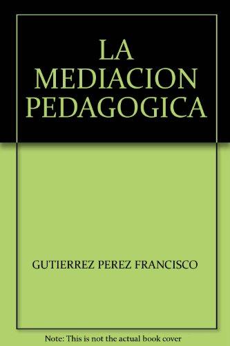 9789876010245: LA MEDIACION PEDAGOGICA