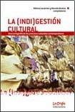 9789876010443: (Indi)gestion Cultural, La