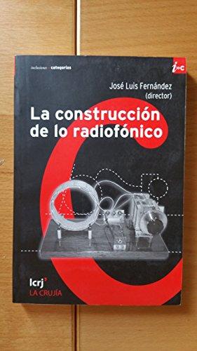 9789876010481: CONSTRUCCION DE LO RADIOFONICO LA