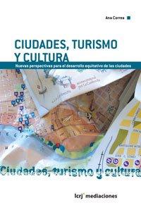 9789876010764: Ciudades, turismo y cultural. Nuevas perspectivas para el desarrollo equitativo de las ciudades