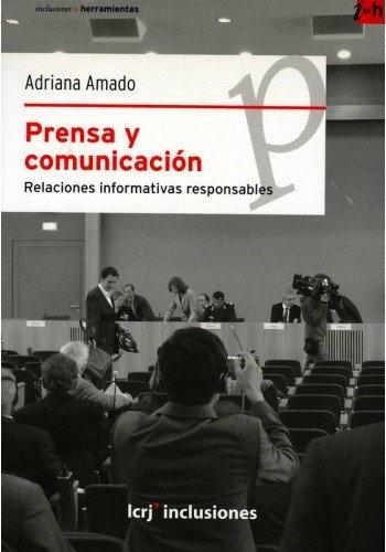9789876010986: Prensa y comunicación relaciones informativas responsables
