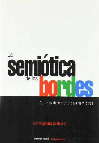 9789876020886: La semiotica de los bordes/ The semiotics of the edges: Apuntes De Metodologia Semiotica/ Semiotic Methodology Notes (Lengua Y Discurso) (Spanish Edition)