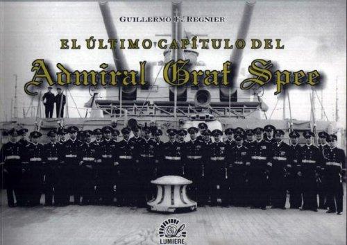 9789876030076: El Ultimo Capitulo Del Admiral Graf Spee