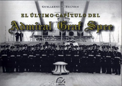9789876030076: El Ultimo Capitulo del Admiral Graf Spee (Spanish Edition)