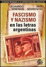 9789876030601: FASCISMO Y NAZISMO EN LAS LETRAS ARGENTINAS (Spanish Edition)