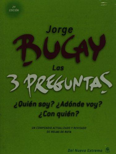 9789876091961: Las tres preguntas: quien soy? A donde voy? Con quien? (Spanish Edition)