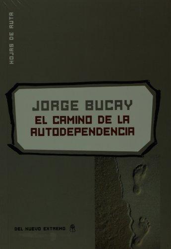9789876092098: El camino de la autodependencia (Spanish Edition)