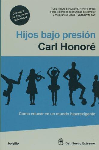 9789876092128: Hijos bajo presion. Como educar en un mundo hiperexigente (Spanish Edition)