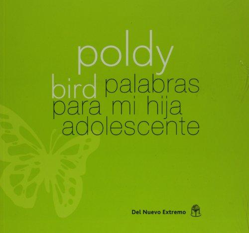 Palabras para mi hija adolescente (Spanish Edition): Bird, Poldy