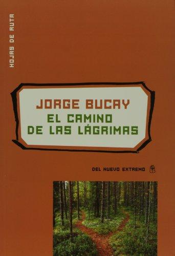 9789876092227: El camino de las lagrimas (Spanish Edition)