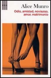 Odio, amistad, noviazgo, amor, matrimonio (Spanish Edition): Alice Munro