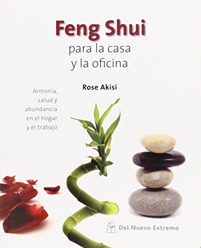 FENG SHUI PARA LA CASA Y LA: AKISI, ROSE