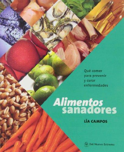ALIMENTOS SANADORES (Paperback): LIA CAMPOS