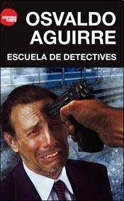 Escuela de detectives: Osvaldo Aguirre
