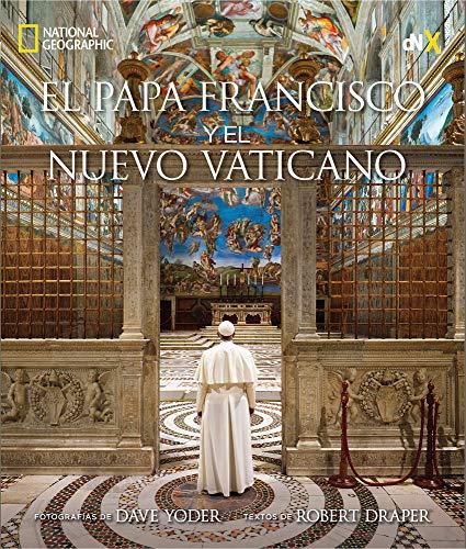 El Papa Francisco y el nuevo Vaticano (Spanish Edition): Draper, Robert