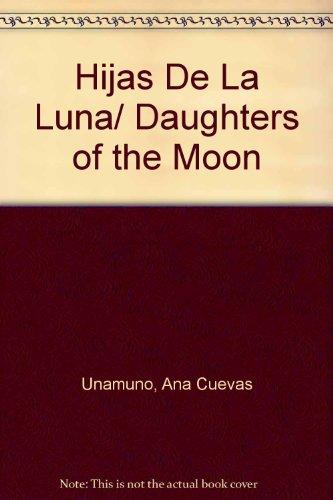 9789876100304: Hijas De La Luna/ Daughters of the Moon (Spanish Edition)