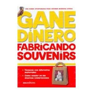Gane dinero fabricando souvenirs/ Earn Money Making Souvenirs: Prieto, Milena