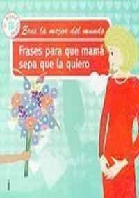 9789876100694 Frases Para Que Mama Sepa Que La Quiero