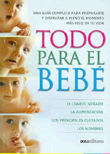 9789876100786: Todo para el bebe/ Everything for the Baby (Spanish Edition)