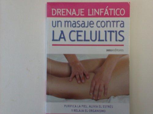 9789876101950: Drenaje linfatico / Lymphatic drainage: Un Masaje Contra La Celulitis / an Anti-cellulite Massage (Spanish Edition)