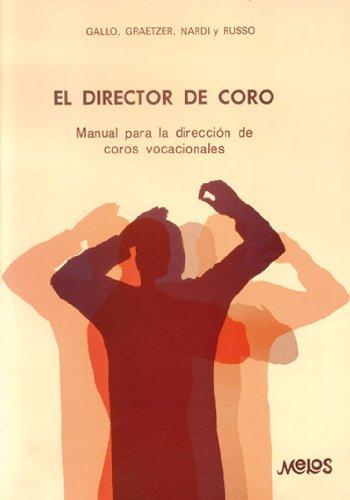 """9789876110198: EL DIRECTOR DE CORO: MANUAL PARA LA DIRECCIø""""N DE COROS VOCACIONALES."""