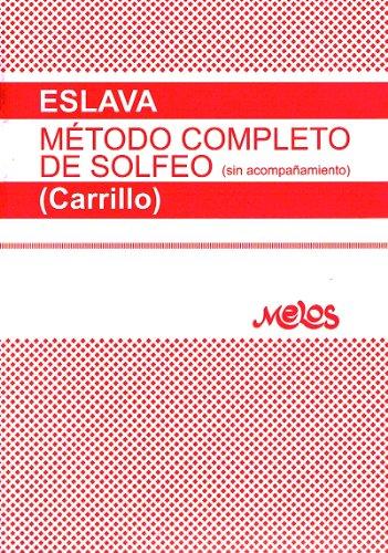9789876112444: ESLAVA H. - Metodo Completo de Solfeo (Carrillo)