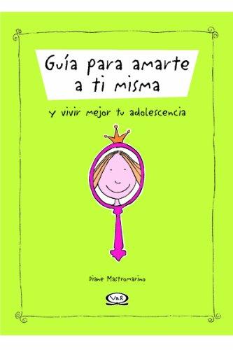Guia Para Amarte a Ti Misma (Spanish Edition) (9876120034) by Diane Mastromarino