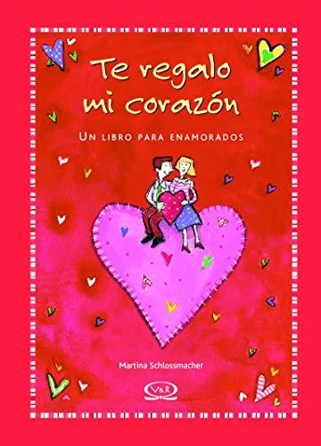 9789876120067: Te Regalo Mi Corazon/ I Give You My Heart (Spanish Edition)