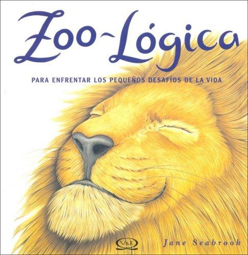 9789876120111: Zoo logica/ Furry Logic: Para enfrentar los pequenos desafios de la vida/ To Confront the Small Challenges of Life (Spanish Edition)