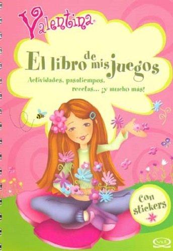 Valentina, el libro de mis juegos/ Valentina,: Mendez, Vicky