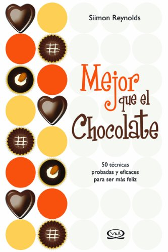 Mejor que el chocolate/ Better Than Chocolate: Reynolds, Simon