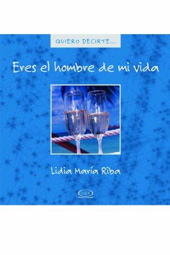 9789876120678: Eres el hombre de mi vida/ You're the man of my life (Spanish Edition)