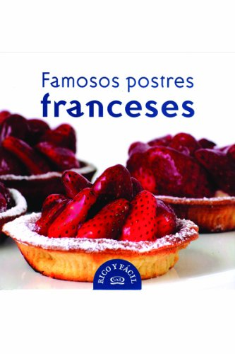 9789876121279: Famosos postres franceses/ Famous French Desserts (Rico Y Facil/ Good and Easy) (Spanish Edition)