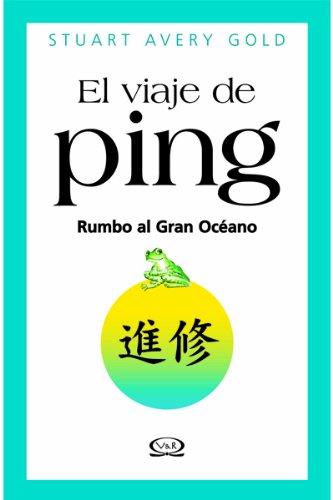 9789876121545: El viaje de Ping/ The Way of Ping: Rumbo Al Gran Oceano/ Journey to the Great Ocean