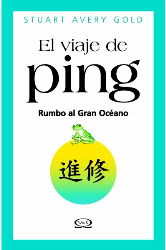 9789876121545: El viaje de Ping/ The Way of Ping: Rumbo Al Gran Oceano/ Journey to the Great Ocean (Spanish Edition)