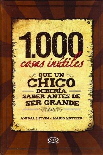 9789876121569: 1.000 cosas inútiles que un chico debería saber antes de ser grande (English and Spanish Edition)