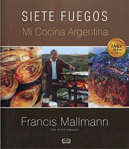 9789876122535: Siete Fuegos, mi cocina argentina (Spanish Edition)