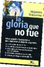 La gloria que no fue / The: Di Giacomo, Alejandro