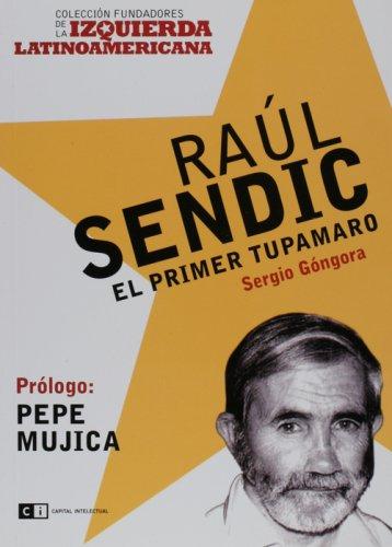 Raul Sendic (Spanish Edition): Sergio Gongora