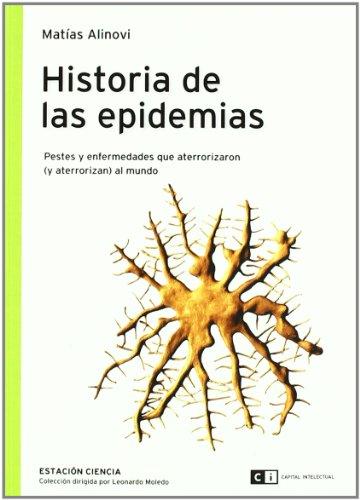 HISTORIA DE LAS EPIDEMIAS: pestes y enfermedades que aterrorizaron (y aterrorizan) al mundo: ...
