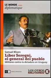 Liber Seregni, el general del pueblo/Liber Seregni,: Samuel Blixen