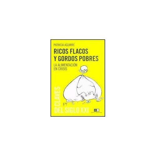 9789876142250: Ricos flacos y gordos pobres / Rich skinny and poor fat (Spanish Edition)