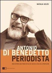 Antonio Di Benedetto periodista / Antonio Di: Gelos, Natalia